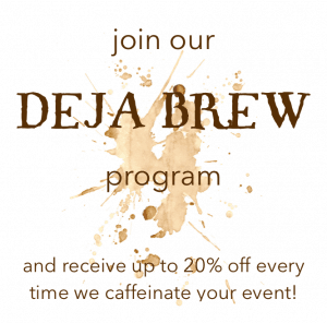 up to 20 percent off deja brew discount program loyalty ad 300x296 - - The Funky Brewster Coffee Catering
